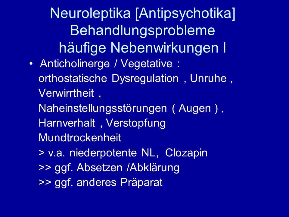 Neuroleptika [Antipsychotika] Behandlungsprobleme häufige Nebenwirkungen I
